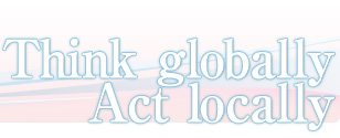 Think Globally,Act Locally